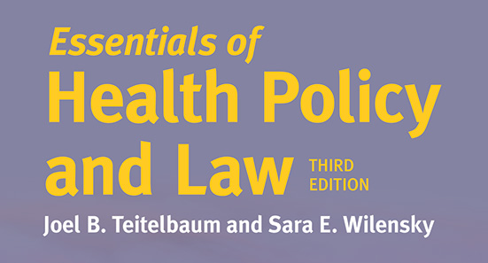 Essentials of Health Policy and Law, 3rd Edition